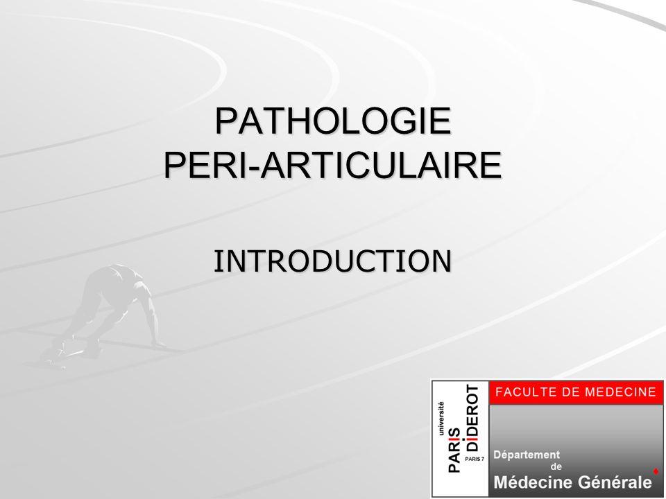 2 Pathologie péri-articulaire Structures péri-articulaires –Tendons, enthèses, gaines synoviales, bourses...