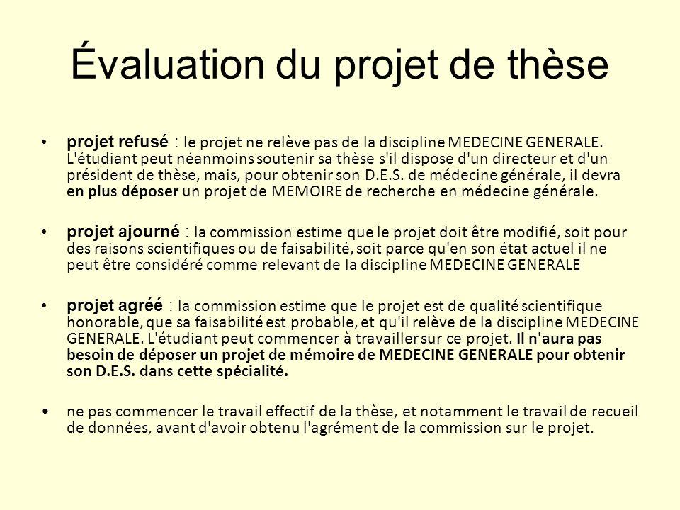 Évaluation du projet de thèse projet refusé : le projet ne relève pas de la discipline MEDECINE GENERALE.
