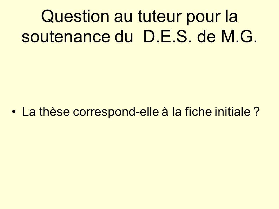 Question au tuteur pour la soutenance du D.E.S.de M.G.