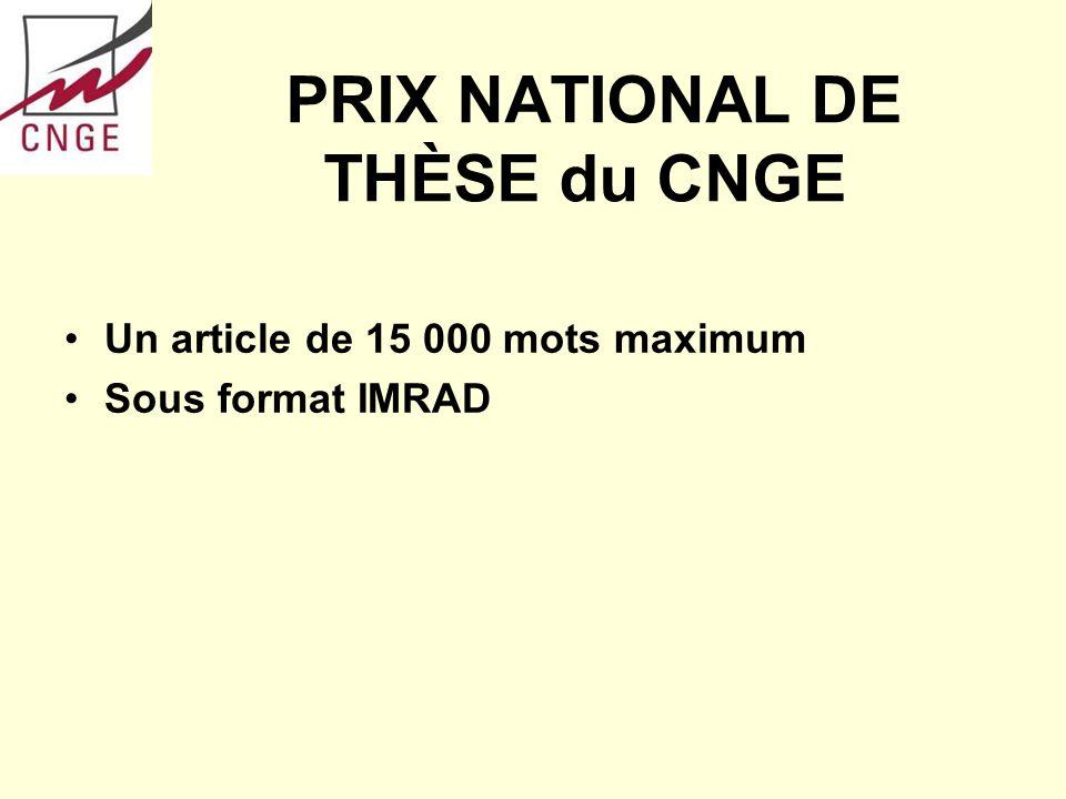 PRIX NATIONAL DE THÈSE du CNGE Un article de 15 000 mots maximum Sous format IMRAD