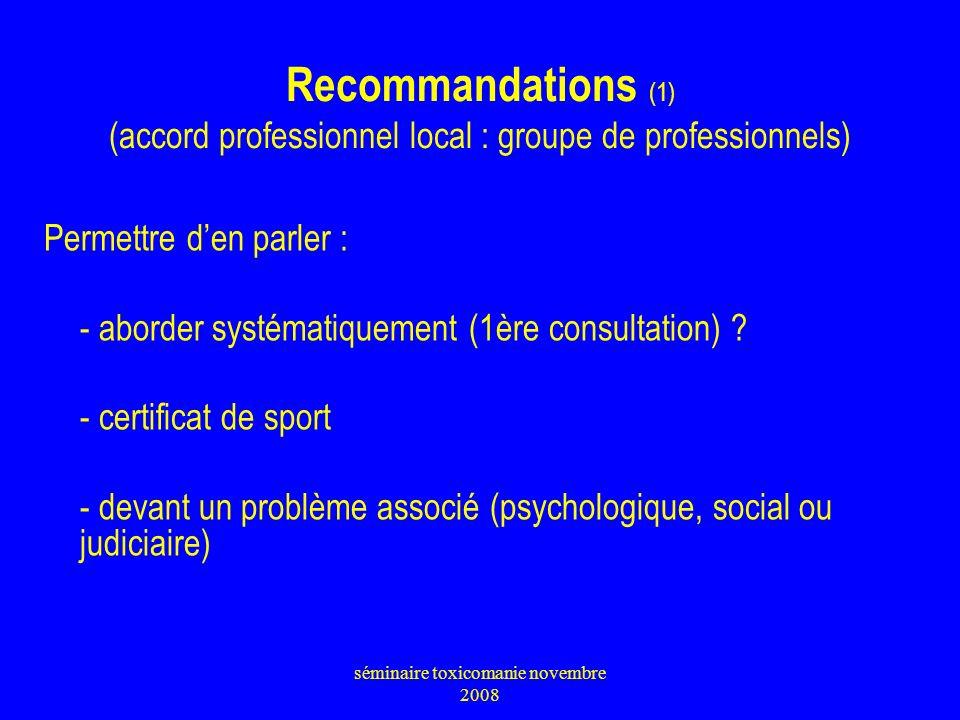 Recommandations (1) (accord professionnel local : groupe de professionnels) Permettre den parler : - aborder systématiquement (1ère consultation) ? -