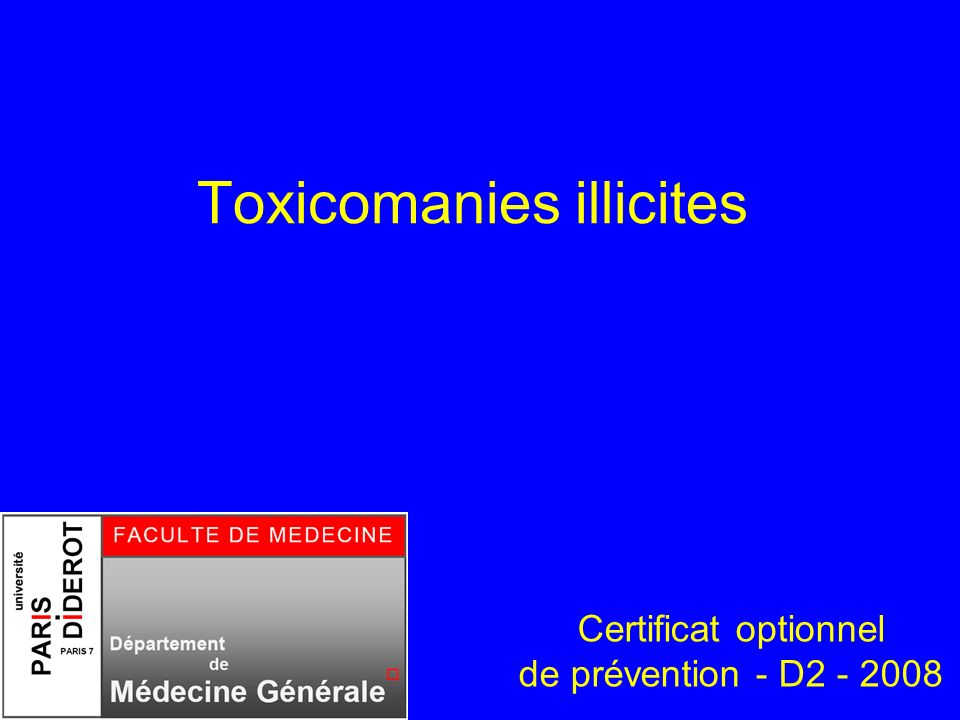 Toxicomanies illicites Certificat optionnel de prévention - D2 - 2008
