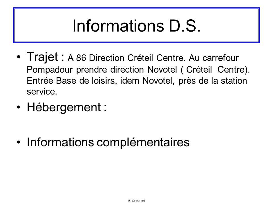 Informations D.S. Trajet : A 86 Direction Créteil Centre.