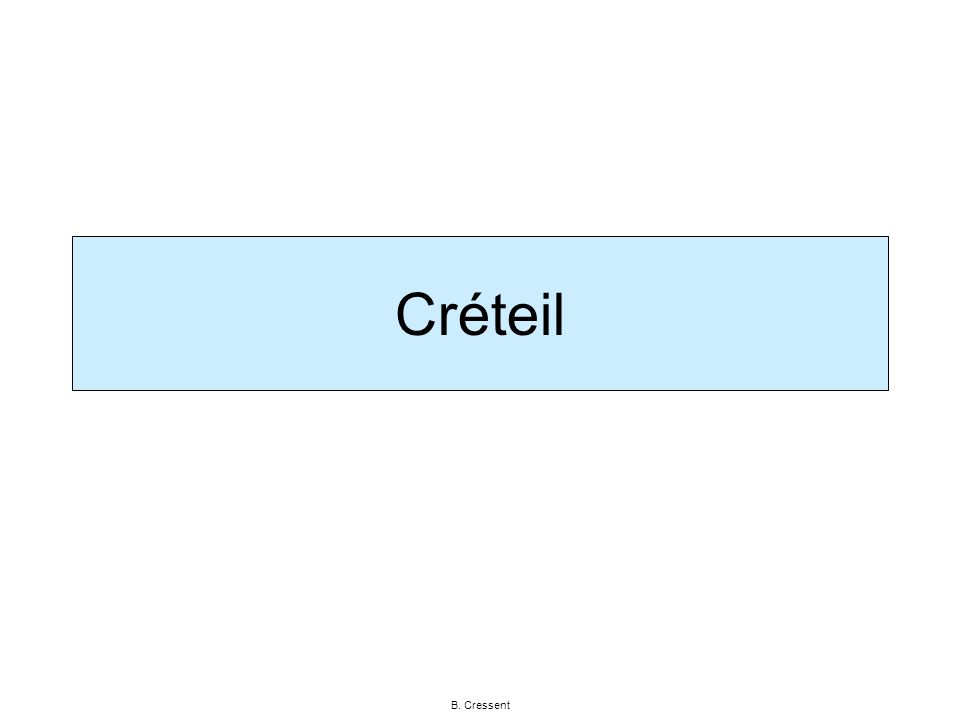 B. Cressent Créteil