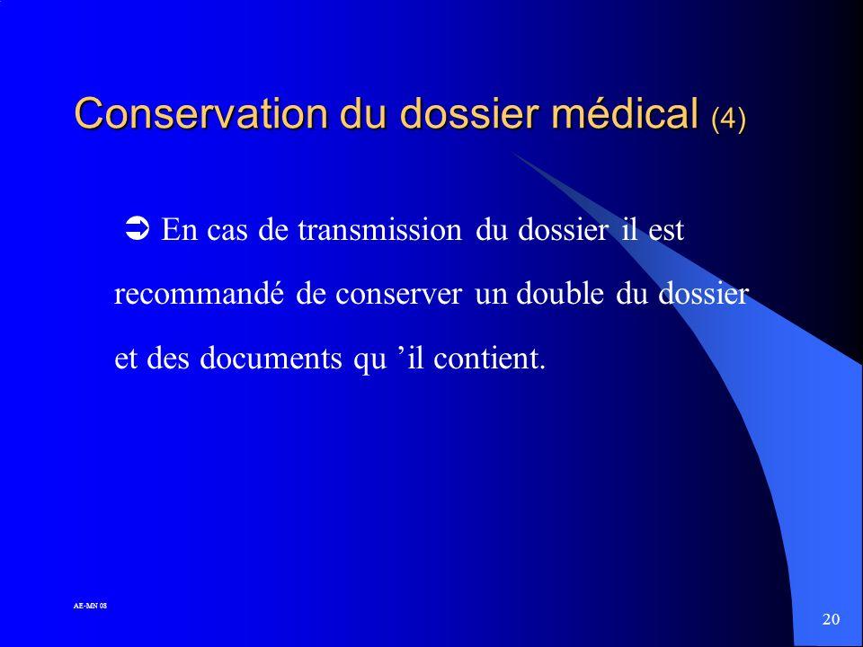 19 AE-MN 08 Conservation du dossier médical (3) … de la durée utile à la continuité des soins : CONSERVER aussi longtemps que nécessaire (et que possi