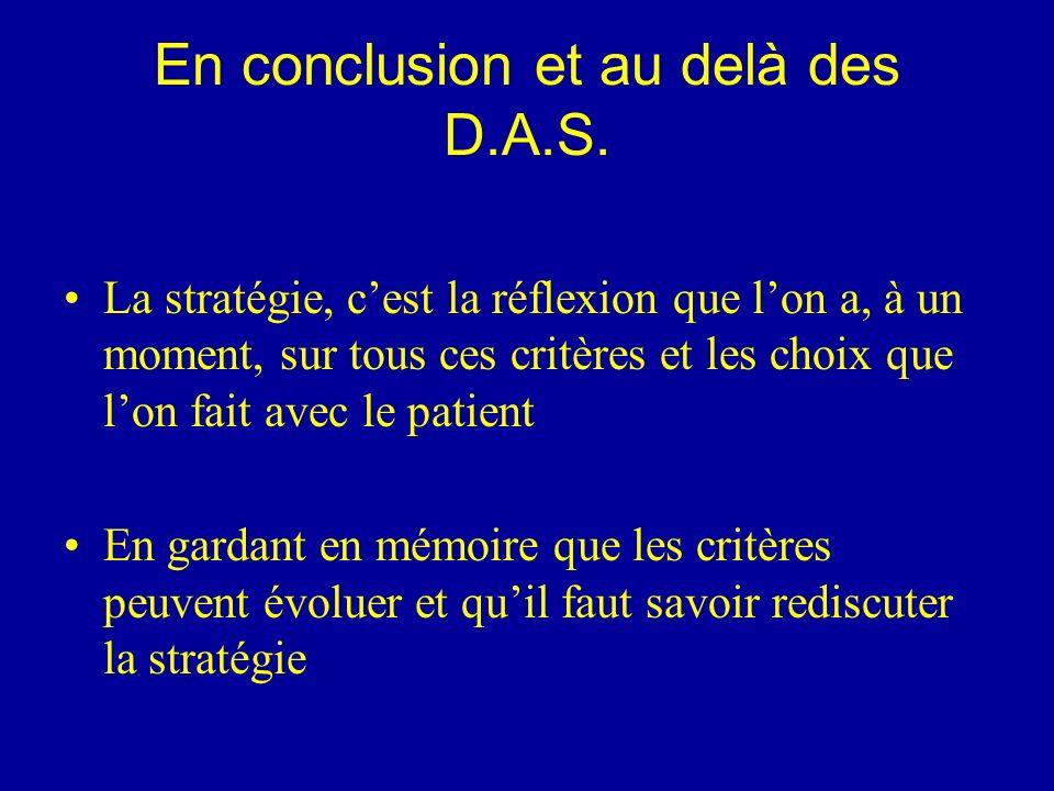 En conclusion et au delà des D.A.S.