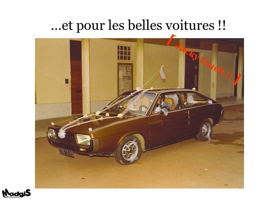 …et pour les belles voitures !! [ Jacky touch !! ]