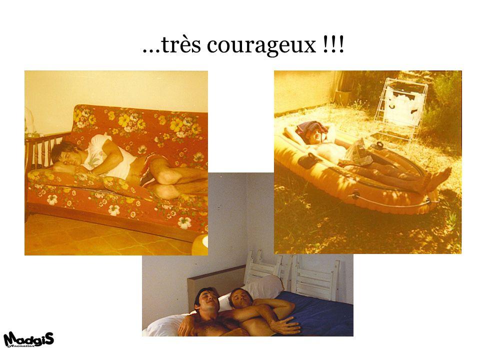 …très courageux !!!
