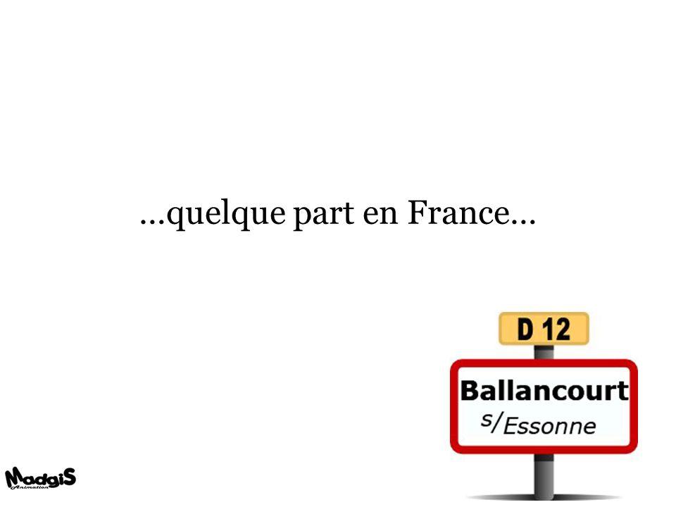 …quelque part en France…