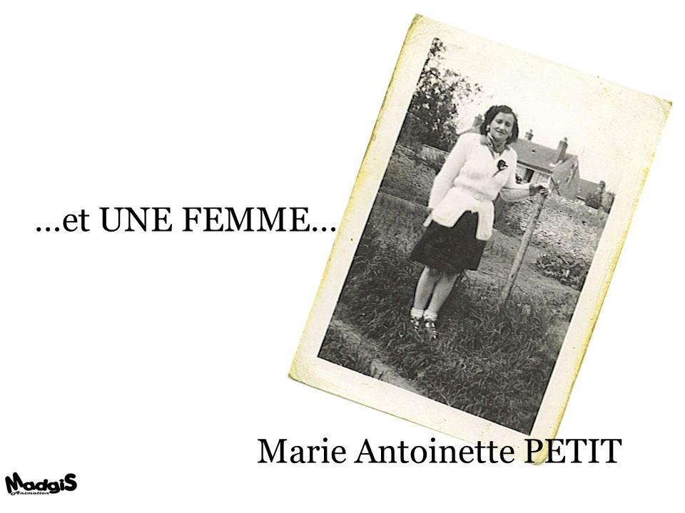 …et UNE FEMME… Marie Antoinette PETIT