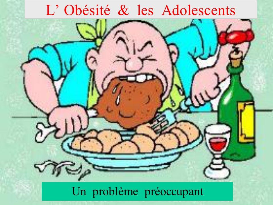 L Obésité & les Adolescents Un problème préoccupant