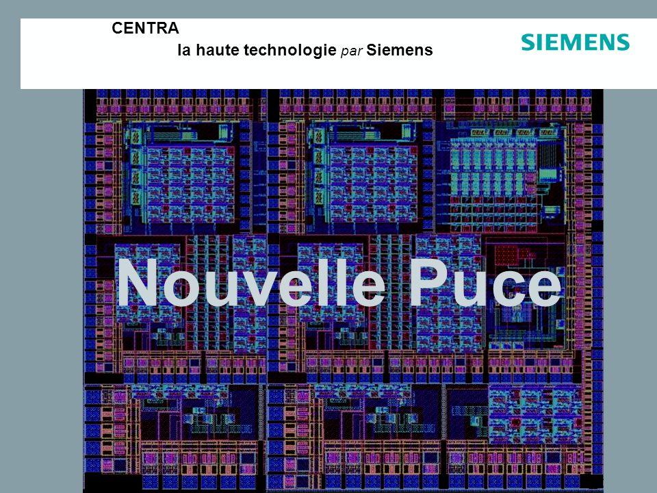 CENTRA la haute technologie par Siemens Nouvelle Puce