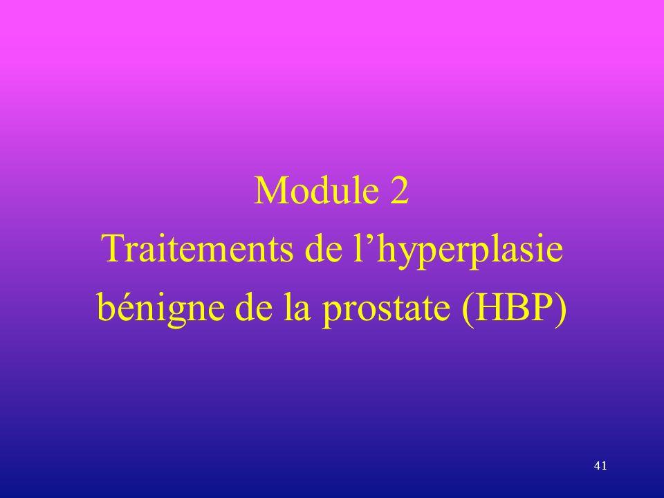 41 Module 2 Traitements de lhyperplasie bénigne de la prostate (HBP)