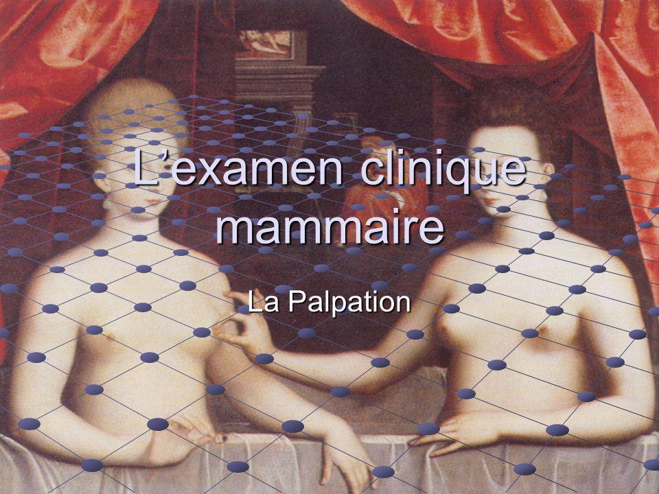 Lexamen clinique mammaire La Palpation
