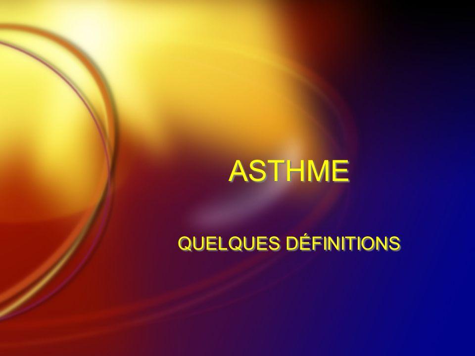 ASTHME QUELQUES DÉFINITIONS