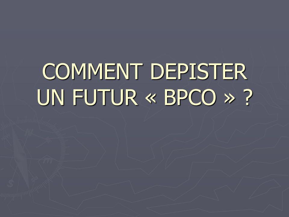 COMMENT DEPISTER UN FUTUR « BPCO » ?