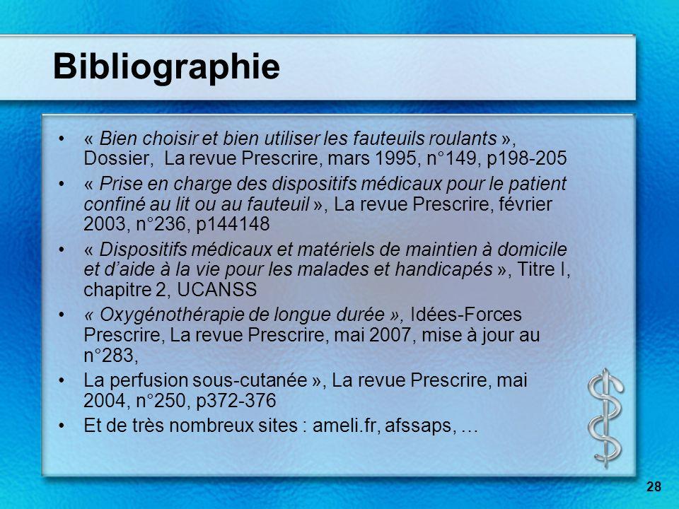 28 Bibliographie « Bien choisir et bien utiliser les fauteuils roulants », Dossier, La revue Prescrire, mars 1995, n°149, p198-205 « Prise en charge d
