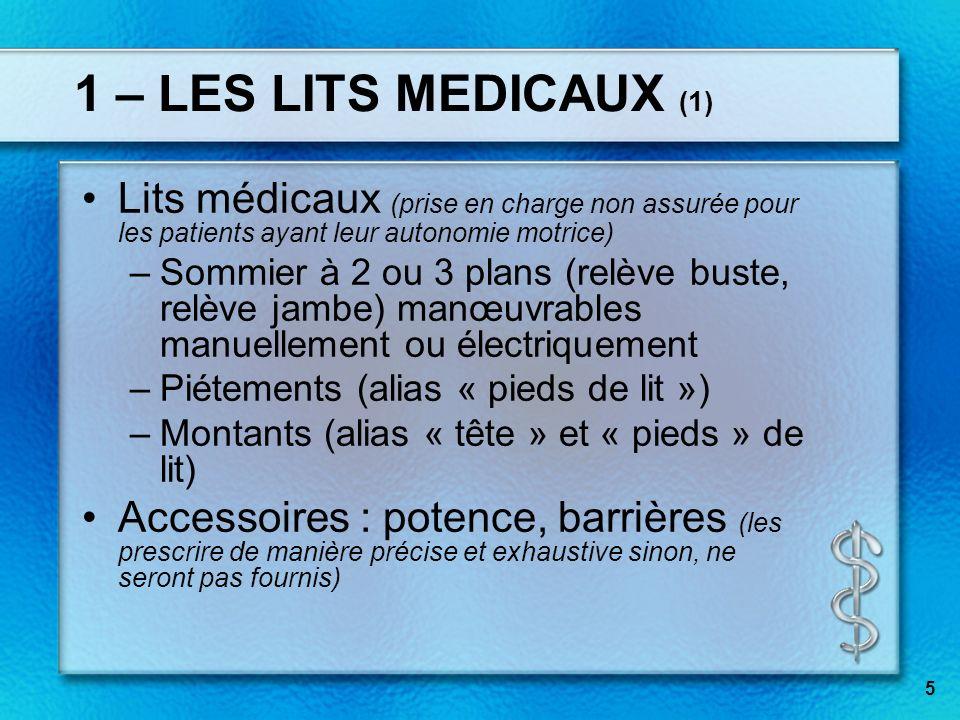 5 1 – LES LITS MEDICAUX (1) Lits médicaux (prise en charge non assurée pour les patients ayant leur autonomie motrice) –Sommier à 2 ou 3 plans (relève