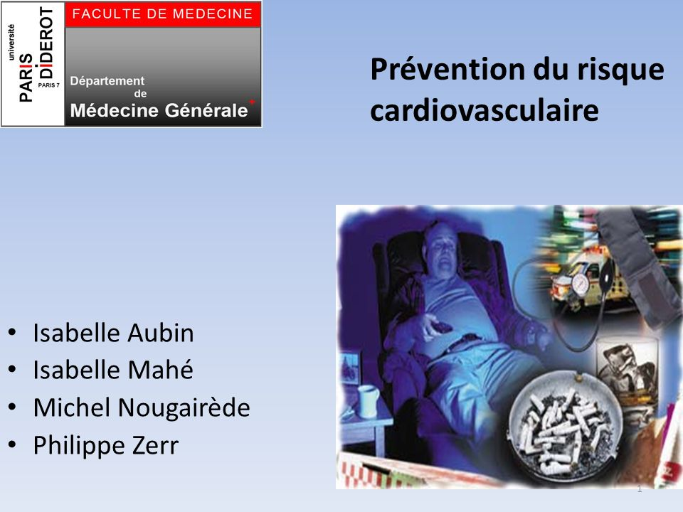 Prévention du risque cardiovasculaire Isabelle Aubin Isabelle Mahé Michel Nougairède Philippe Zerr 1