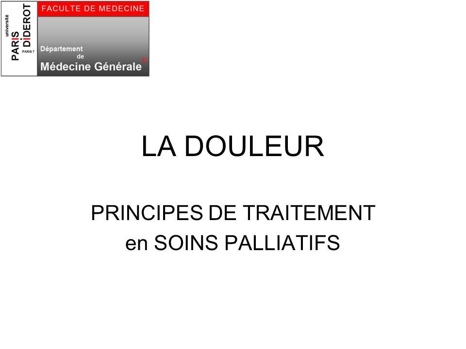LA DOULEUR PRINCIPES DE TRAITEMENT en SOINS PALLIATIFS