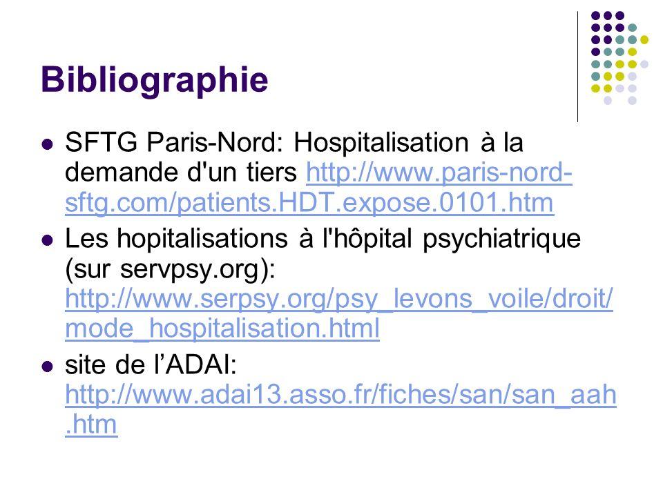 Bibliographie SFTG Paris-Nord: Hospitalisation à la demande d'un tiers http://www.paris-nord- sftg.com/patients.HDT.expose.0101.htmhttp://www.paris-no