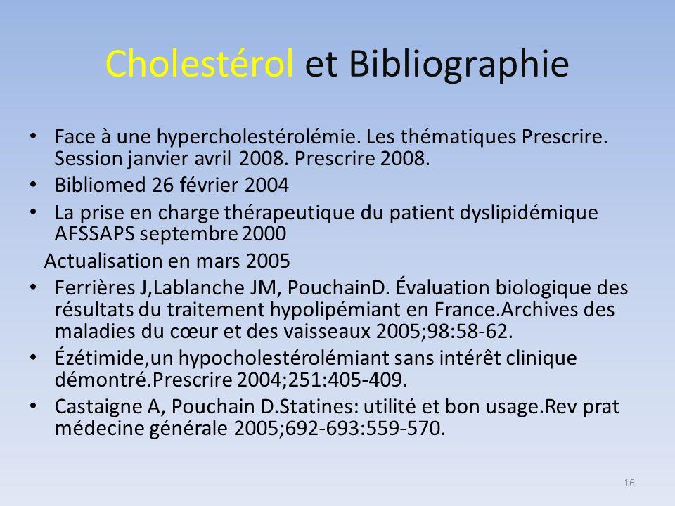 Cholestérol et Bibliographie Face à une hypercholestérolémie. Les thématiques Prescrire. Session janvier avril 2008. Prescrire 2008. Bibliomed 26 févr