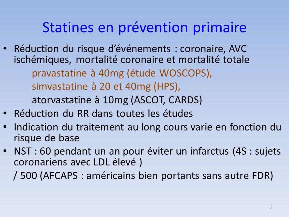 En prévention secondaire les mieux évaluées – Pravastatine : 40mg (ALLHAT, PROSPER) – Simvastatine : 40mg (4S,HPS) Chez les coronariens : diminue risque dIDM, dAVC et de décès Après AVC ischémique ou chirurgie carotidienne : prévient accidents coronariens (HPS) En cas dartériopathie des MI : prévient accidents coronariens (HPS) 7