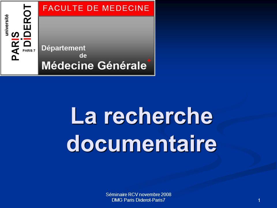 Séminaire RCV novembre 2008 DMG Paris Diderot-Paris7 1 La recherche documentaire