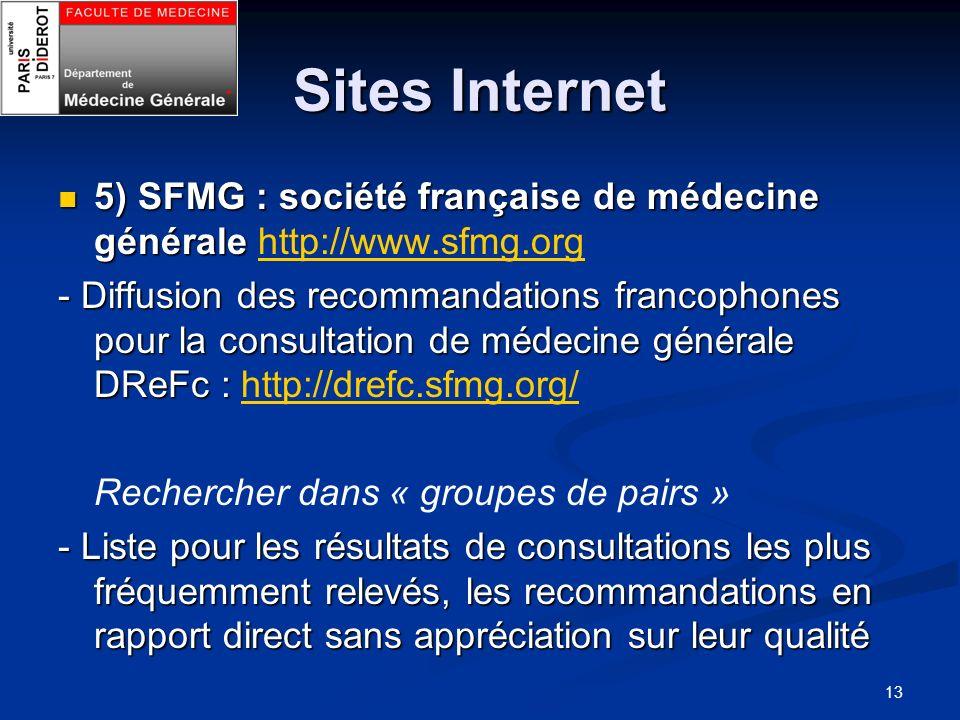 13 Sites Internet 5) SFMG : société française de médecine générale 5) SFMG : société française de médecine générale http://www.sfmg.orghttp://www.sfmg