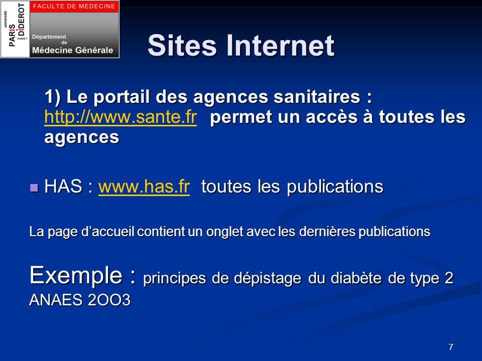 7 Sites Internet 1) Le portail des agences sanitaires : permet un accès à toutes les agences 1) Le portail des agences sanitaires : http://www.sante.f