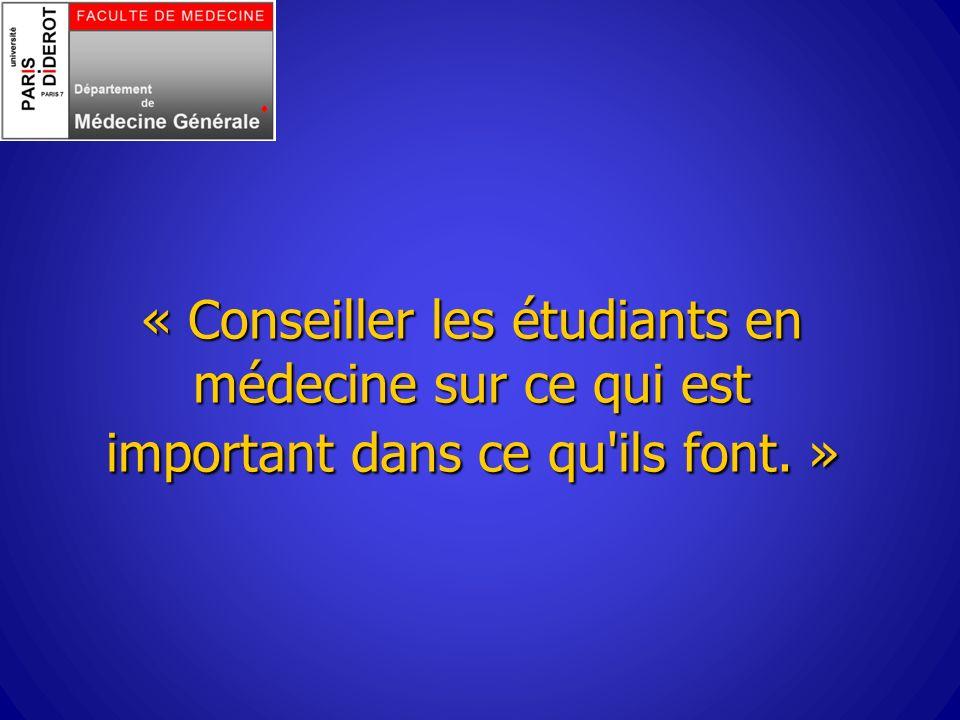 « Conseiller les étudiants en médecine sur ce qui est important dans ce qu'ils font. »