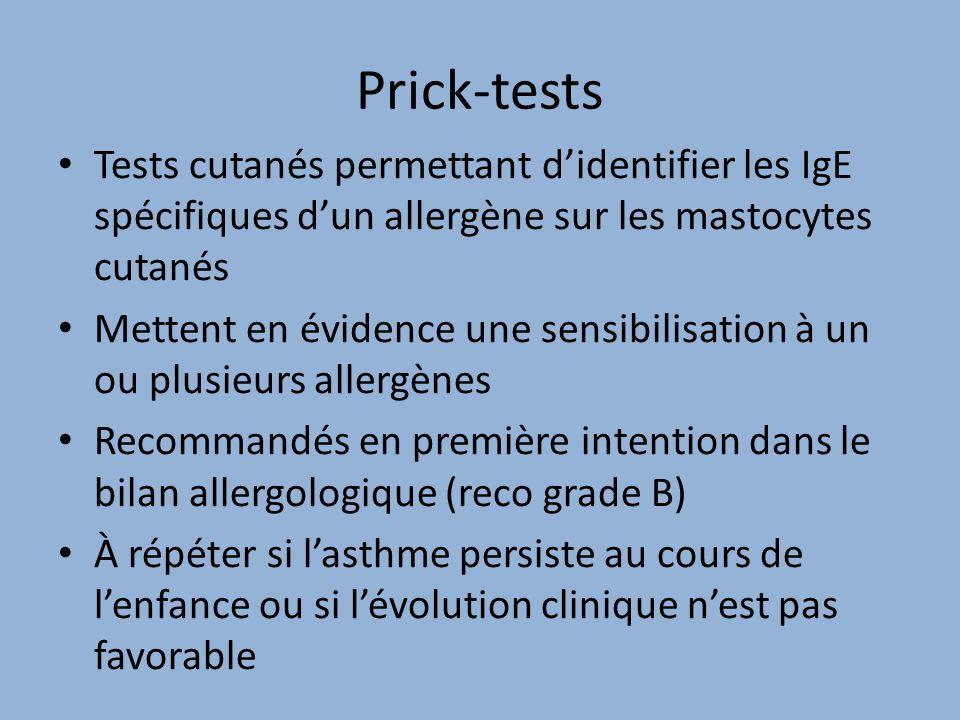 Prick-tests Tests cutanés permettant didentifier les IgE spécifiques dun allergène sur les mastocytes cutanés Mettent en évidence une sensibilisation