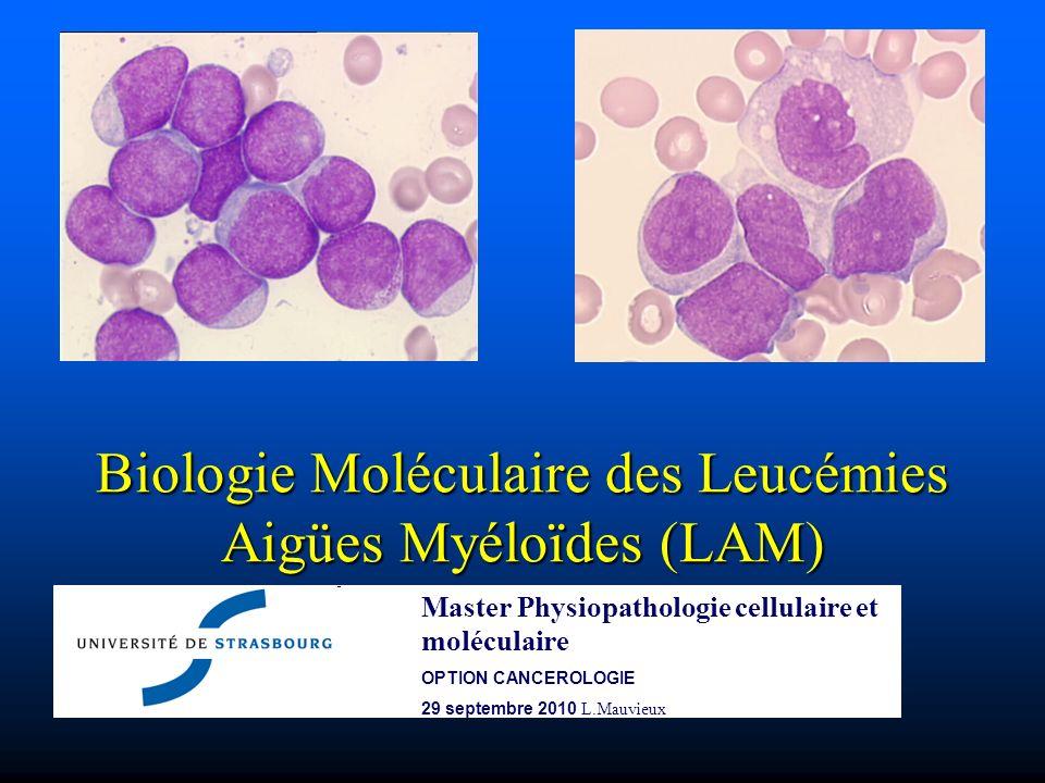LAM : Maladie de la cellule souche, multi-étapes Rares familles avec mutations du gène AML1: leucémie tardive (anomalies chromosomiques supplémentaires dans les cellules hématopoïétiques) Rares familles avec mutations du gène AML1: leucémie tardive (anomalies chromosomiques supplémentaires dans les cellules hématopoïétiques) détection de translocations chromosomiques associées aux leucémies in utero [t(4;11)], la pathologie apparaissant plus tard dans la vie détection de translocations chromosomiques associées aux leucémies in utero [t(4;11)], la pathologie apparaissant plus tard dans la vie sang de cordon ombilical: transcrits de fusion TEL–AML1 et AML1– ETO 100 fois plus fréquents que la prévalence de la leucémie aiguë correspondante dans la population sang de cordon ombilical: transcrits de fusion TEL–AML1 et AML1– ETO 100 fois plus fréquents que la prévalence de la leucémie aiguë correspondante dans la population Existence de pathologies évoluant progressivement vers la leucémie aigue myélolastique Existence de pathologies évoluant progressivement vers la leucémie aigue myélolastique Owen CJ, Blood.