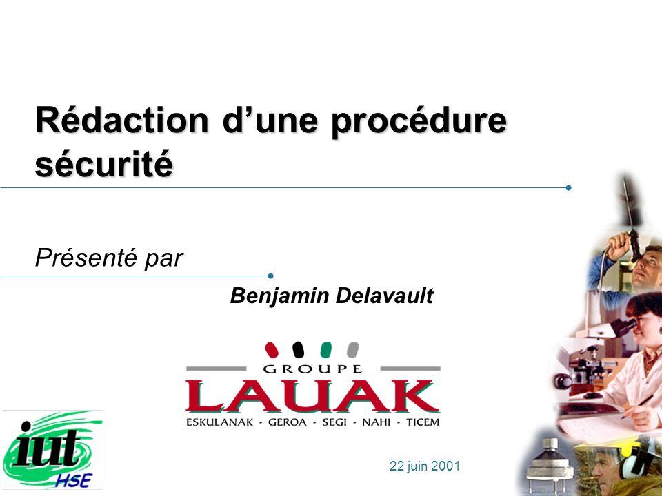 Présenté par 22 juin 2001 Rédaction dune procédure sécurité Benjamin Delavault