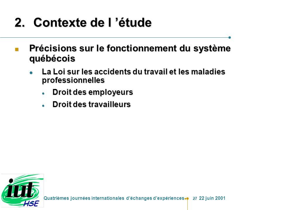 27 Quatrièmes journées internationales déchanges dexpériences 22 juin 2001 2.Contexte de l étude n Précisions sur le fonctionnement du système québéco