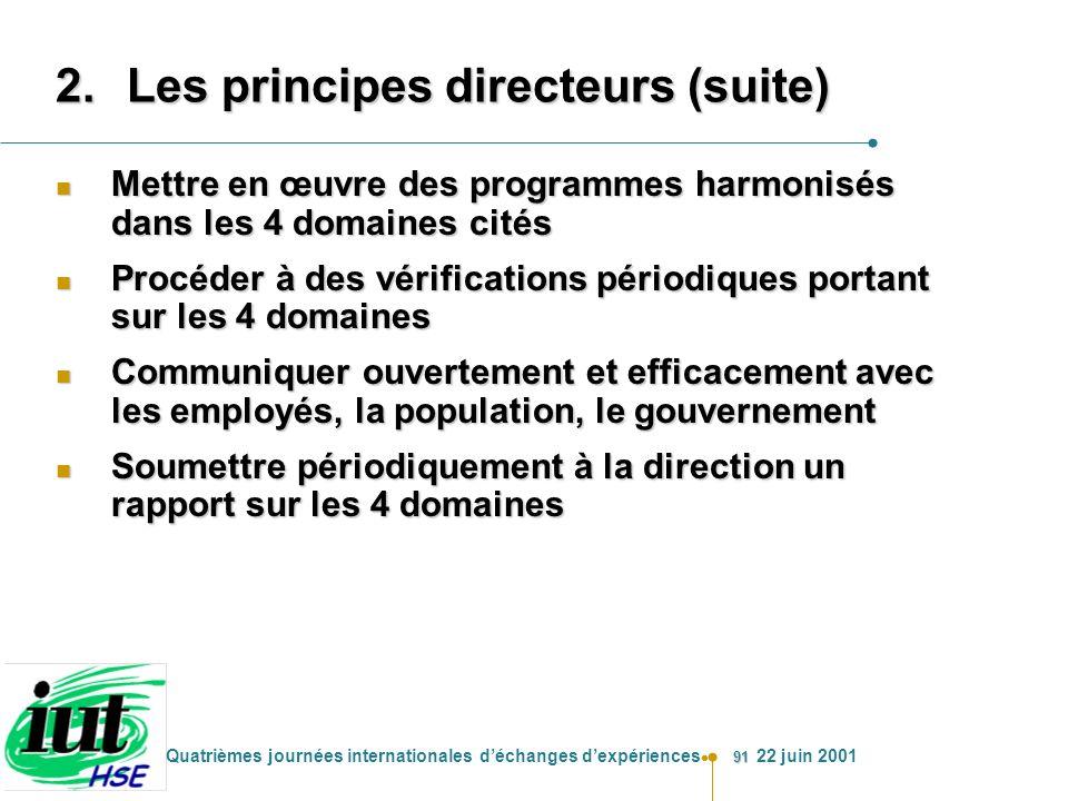 91 Quatrièmes journées internationales déchanges dexpériences 22 juin 2001 2.Les principes directeurs (suite) n Mettre en œuvre des programmes harmoni