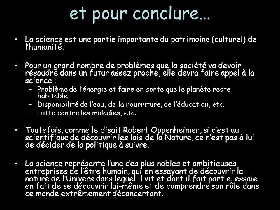 et pour conclure… La science est une partie importante du patrimoine (culturel) de lhumanité.