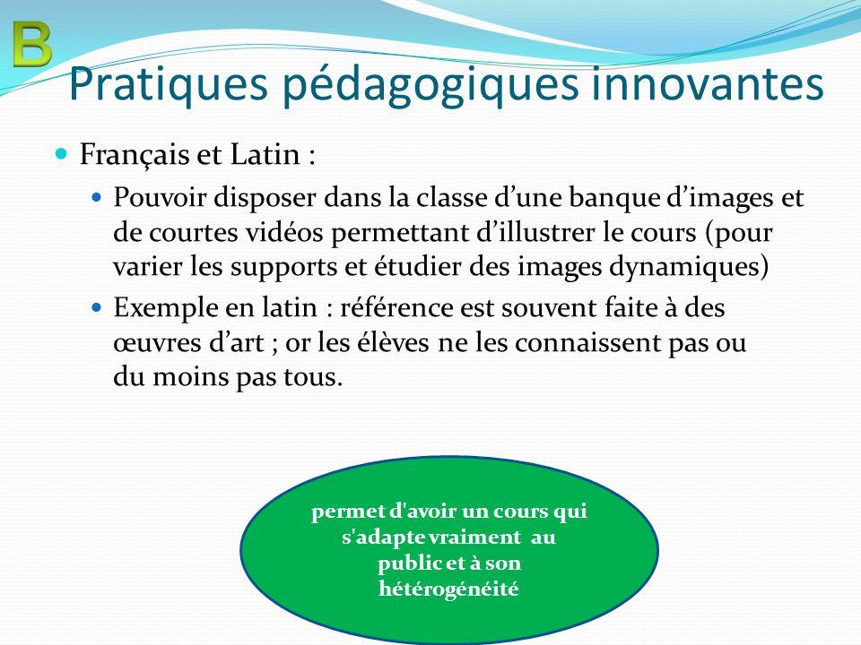 Pratiques pédagogiques innovantes Français et Latin : Pouvoir disposer dans la classe dune banque dimages et de courtes vidéos permettant dillustrer l