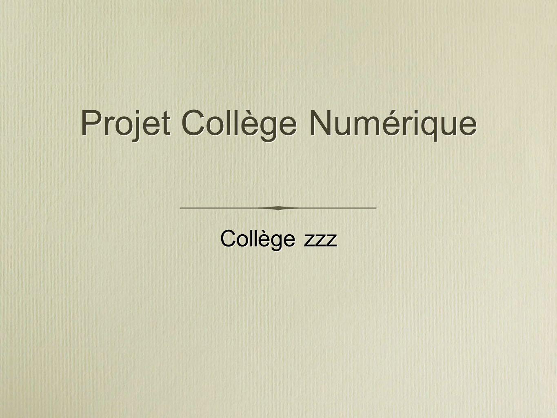Projet Collège Numérique Collège zzz