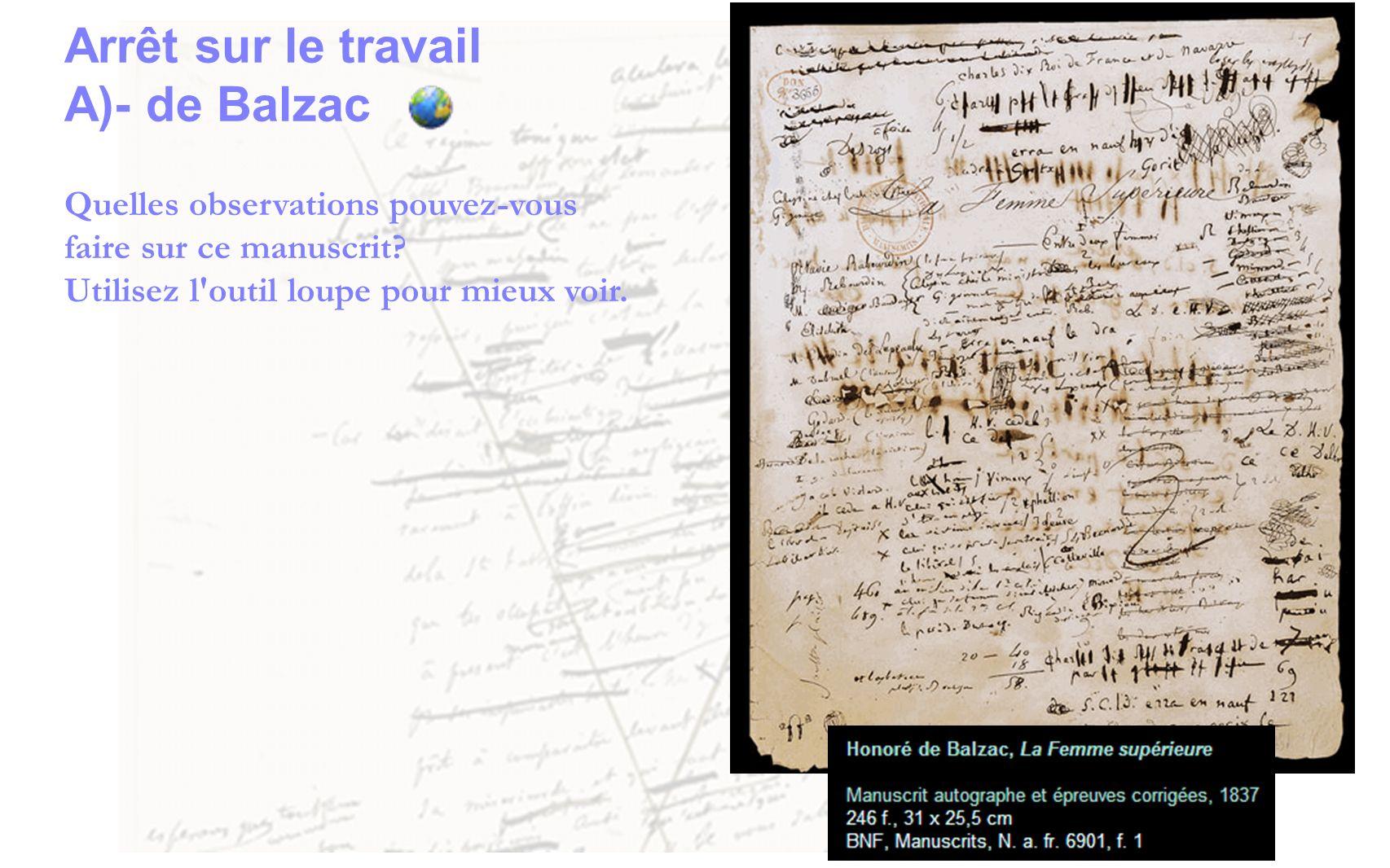 Arrêt sur le travail A)- de Balzac Quelles observations pouvez-vous faire sur ce manuscrit? Utilisez l'outil loupe pour mieux voir.
