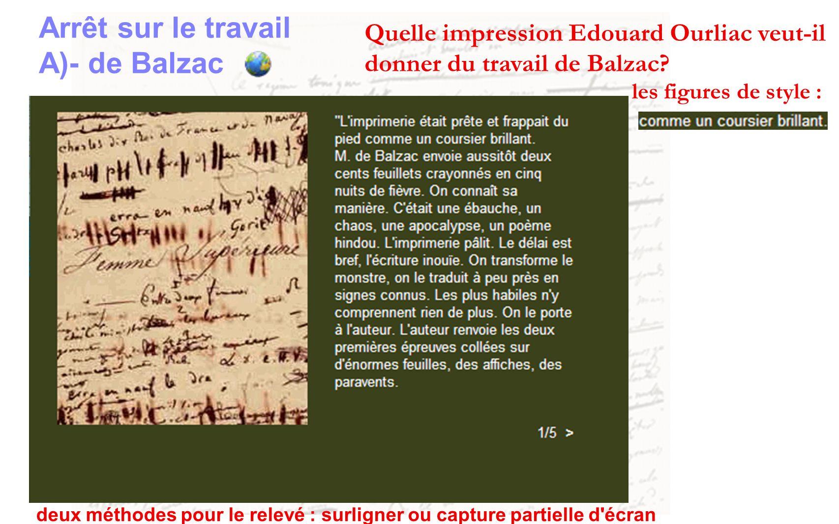 Arrêt sur le travail A)- de Balzac les figures de style : Quelle impression Edouard Ourliac veut-il donner du travail de Balzac? deux méthodes pour le