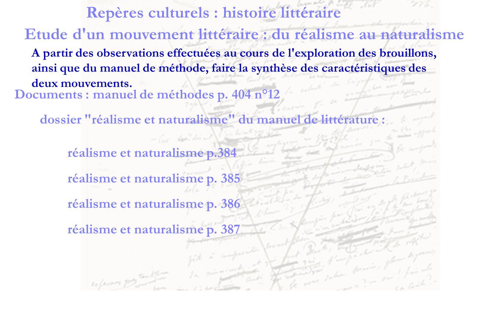 Etude d'un mouvement littéraire : du réalisme au naturalisme A partir des observations effectuées au cours de l'exploration des brouillons, ainsi que