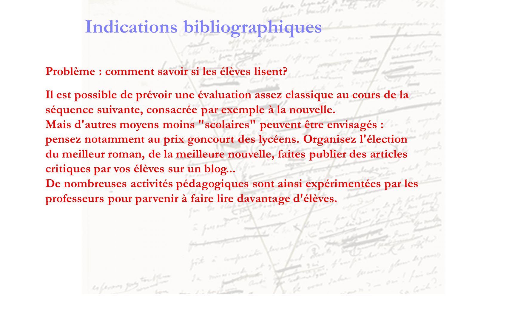 Indications bibliographiques Problème : comment savoir si les élèves lisent? Il est possible de prévoir une évaluation assez classique au cours de la