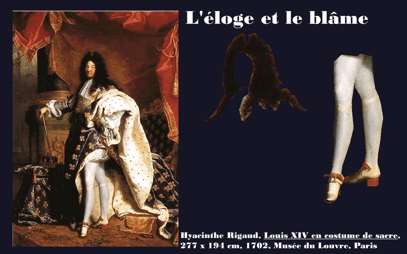 L'éloge et le blâme Hyacinthe Rigaud, Louis XIV en costume de sacre, 277 x 194 cm, 1702, Musée du Louvre, Paris