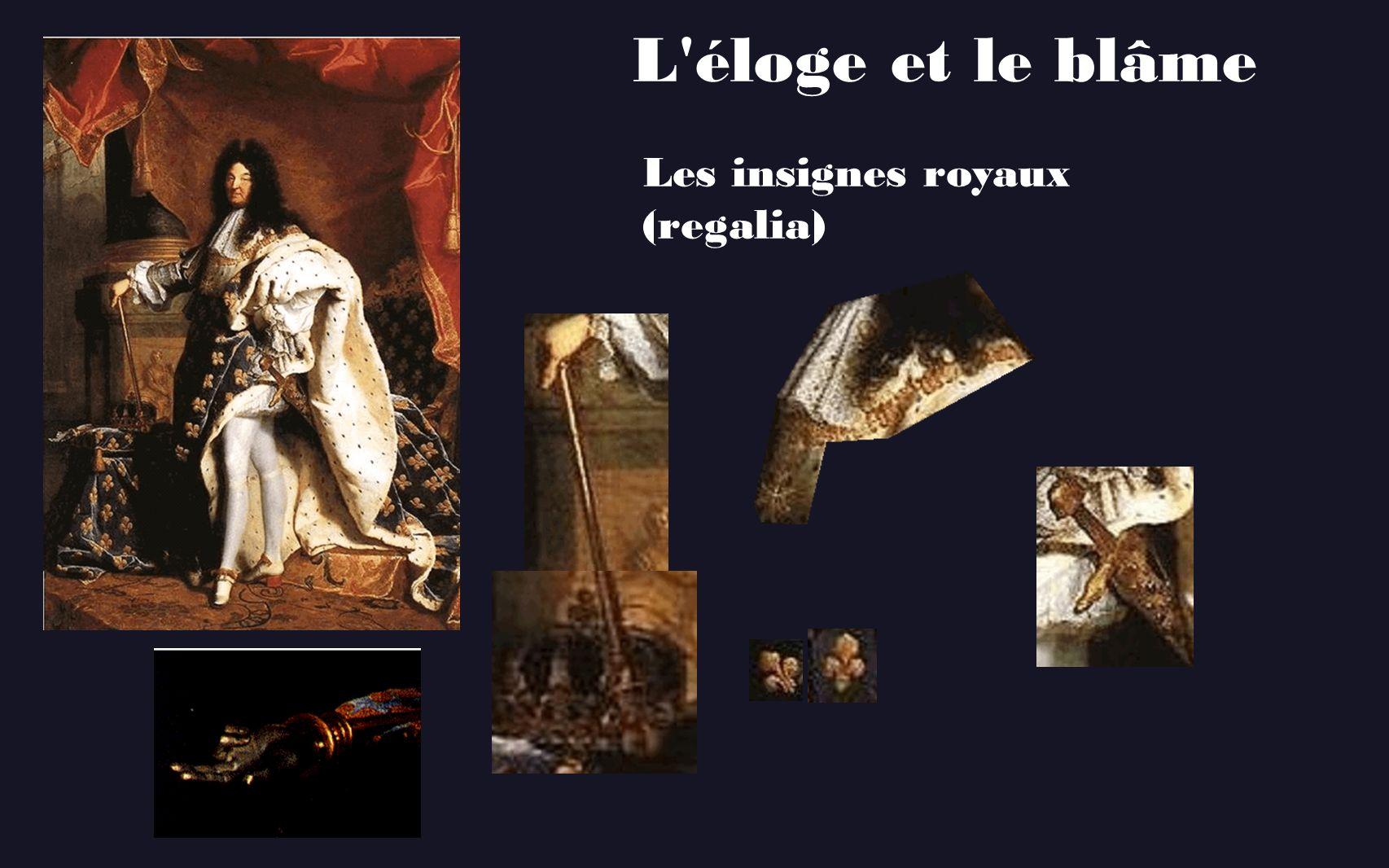 L'éloge et le blâme Les insignes royaux (regalia)