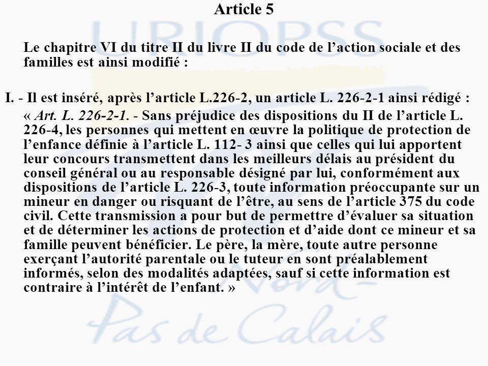 Article 5 Le chapitre VI du titre II du livre II du code de laction sociale et des familles est ainsi modifié : I. - Il est inséré, après larticle L.2