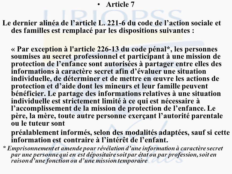 Article 7 Le dernier alinéa de larticle L. 221-6 du code de laction sociale et des familles est remplacé par les dispositions suivantes : « Par except