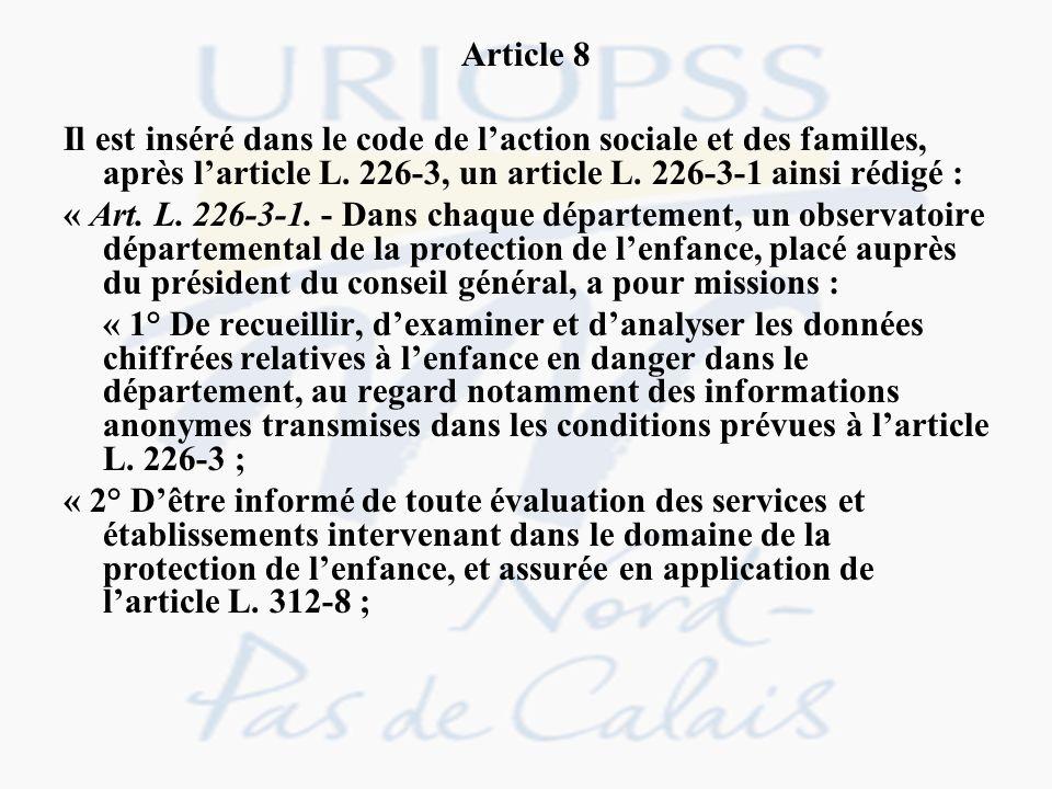 Article 8 Il est inséré dans le code de laction sociale et des familles, après larticle L. 226-3, un article L. 226-3-1 ainsi rédigé : « Art. L. 226-3