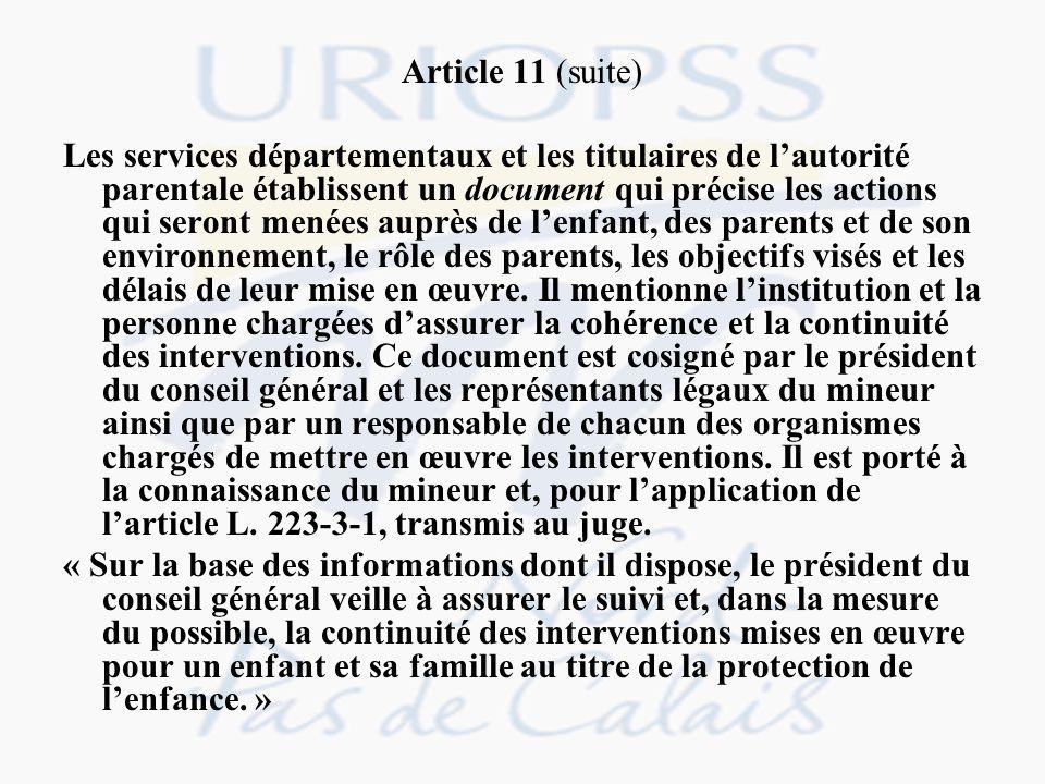 Article 11 (suite) Les services départementaux et les titulaires de lautorité parentale établissent un document qui précise les actions qui seront men