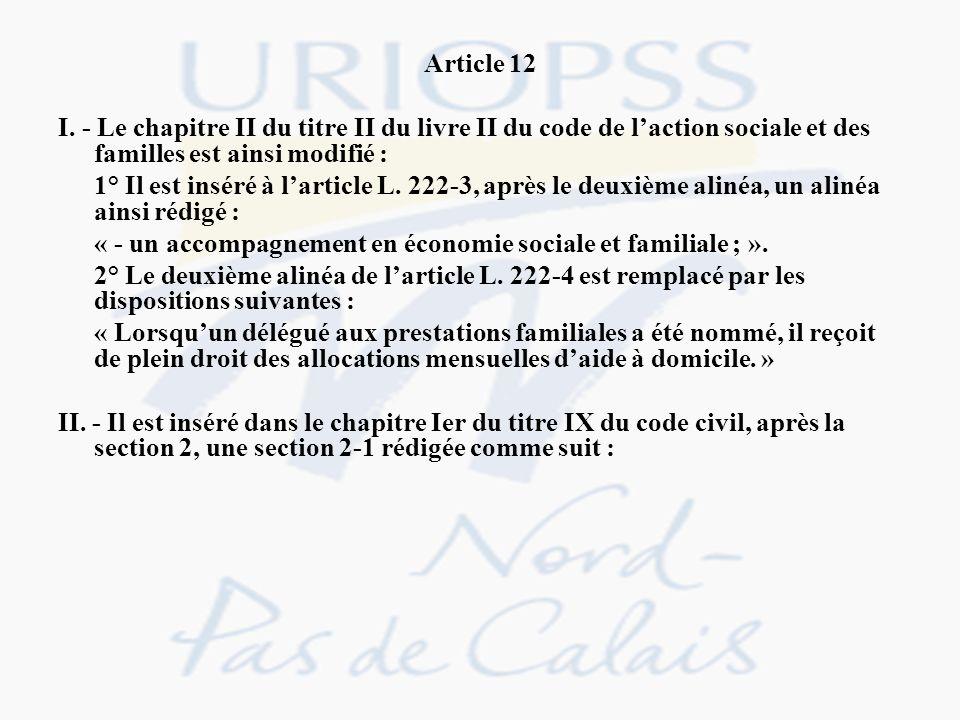 Article 12 I. - Le chapitre II du titre II du livre II du code de laction sociale et des familles est ainsi modifié : 1° Il est inséré à larticle L. 2